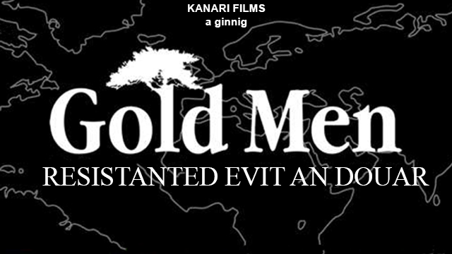 Gold men – résistants pour la terre
